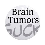 Brain Tumors Suck Ornament (Round)