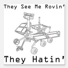 Mars Rover They See Me Rovin They Hatin Square Car