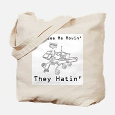 Mars Rover They See Me Rovin They Hatin Tote Bag