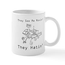 Mars Rover They See Me Rovin They Hatin Mug