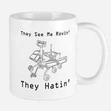 Mars Rover They See Me Rovin They Hatin Mug