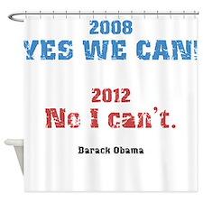 2008 Yes We Can - 2012 No I Cant - Barack Obama Sh