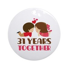 31 Years Together Anniversary Ornament (Round)