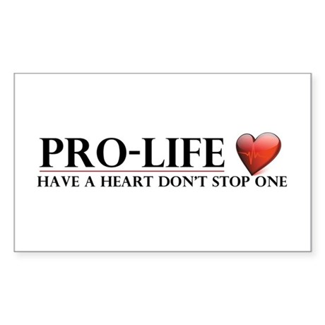 Pro-Life Have A Heart Don't Stop One Sticker (Rect