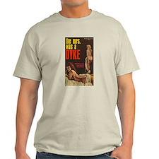 THE MRS WAS A DYKE Ash Grey T-Shirt