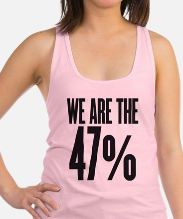 We are the 47 percent Racerback Tank Top