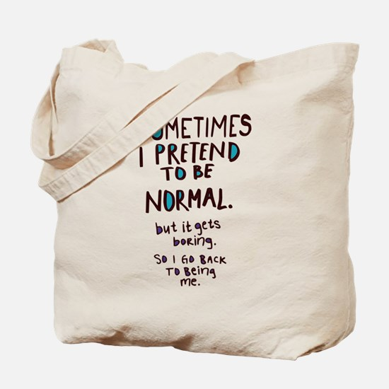 Sometimes I pretend to be normal Tote Bag
