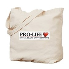 Pro-Life Have A Heart Don't Stop One Tote Bag