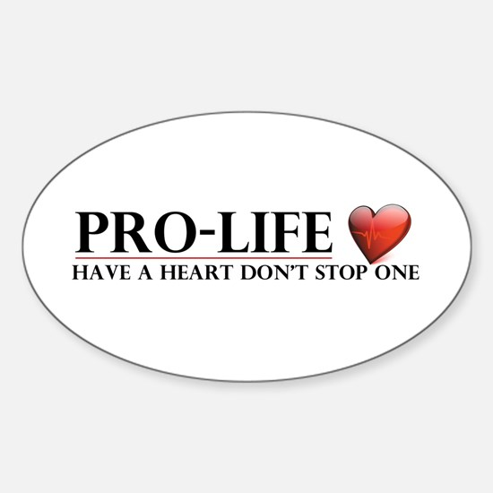 Pro-Life Have A Heart Don't Stop One Decal