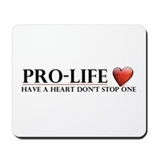 Pro-Life Have A Heart Don't Stop One Mousepad