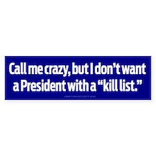 President Kill List Bumper Sticker