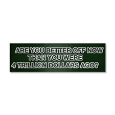 Better Off Than 4 Years Ago? Car Magnet 10 x 3