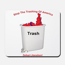 Stop The Trashing Of America Mousepad