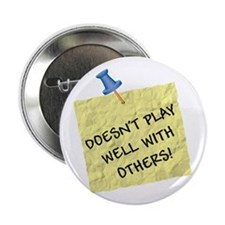 """Doesn't Play Well With Others 2.25"""" Button (10 pac"""