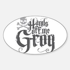 Hands Off Me Grog Sticker (Oval)