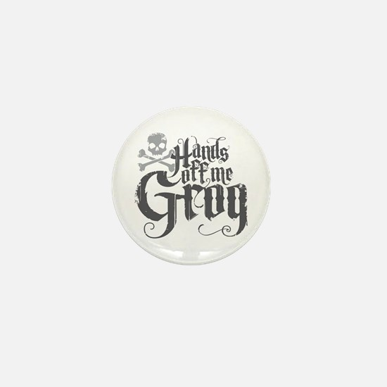 Hands Off Me Grog Mini Button
