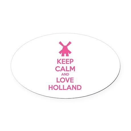 Keep calm and love Holland Oval Car Magnet