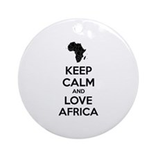 Keep calm and love Africa Ornament (Round)