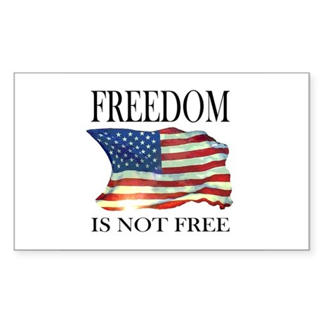 Freedom is not free Rectangle Sticker