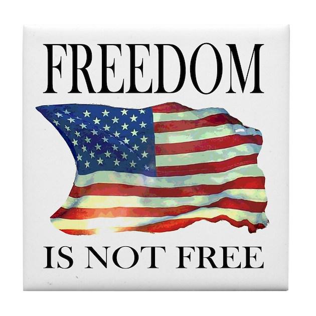 Freedom Is Not Free Tile Coaster By Gazebogifts