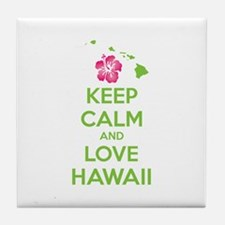 Keep calm and love Hawaii Tile Coaster