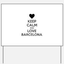 Keep calm and love Barcelona Yard Sign