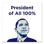 Obama: President of All 100% Square Car Magnet 3