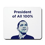 Obama: President of All 100% Mousepad