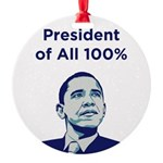 Obama: President of All 100% Round Ornament