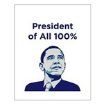 Obama: President of All 100% Small Poster