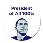 Obama: President of All 100% Round Car Magnet