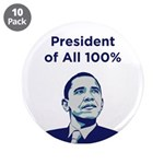 "Obama: President of All 100% 3.5"" Button (10"