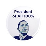 "Obama: President of All 100% 3.5"" Button"