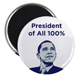 "Obama: President of All 100% 2.25"" Magnet (10"