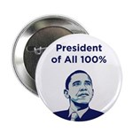 "Obama: President of All 100% 2.25"" Button (10"
