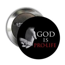 "God is Pro-Life 2.25"" Button"