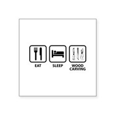 """Eat Sleep Wood Carving Square Sticker 3"""" x 3"""""""