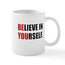 Believe in Yourself Mug
