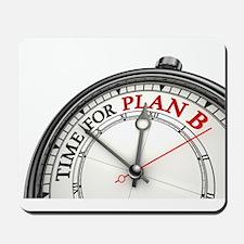 Time For Plan B! Mousepad