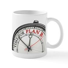 Time For Plan B! Mug
