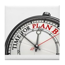 Time For Plan B! Tile Coaster