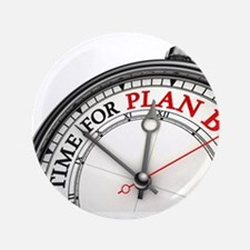 """Time For Plan B! 3.5"""" Button"""