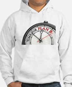 Time For Plan B! Hoodie