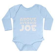 Above Average Joe Long Sleeve Infant Bodysuit