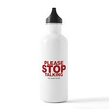 Please Stop Talking My Brain is Full Water Bottle