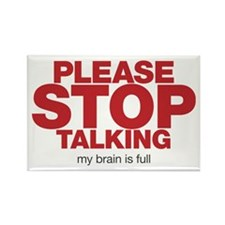 Please Stop Talking My Brain is Full Rectangle Mag