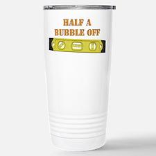 Half A Bubble Off Travel Mug