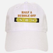 Half A Bubble Off Baseball Baseball Cap