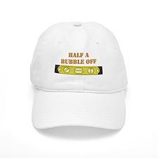 Half A Bubble Off Baseball Cap
