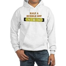 Half A Bubble Off Hoodie